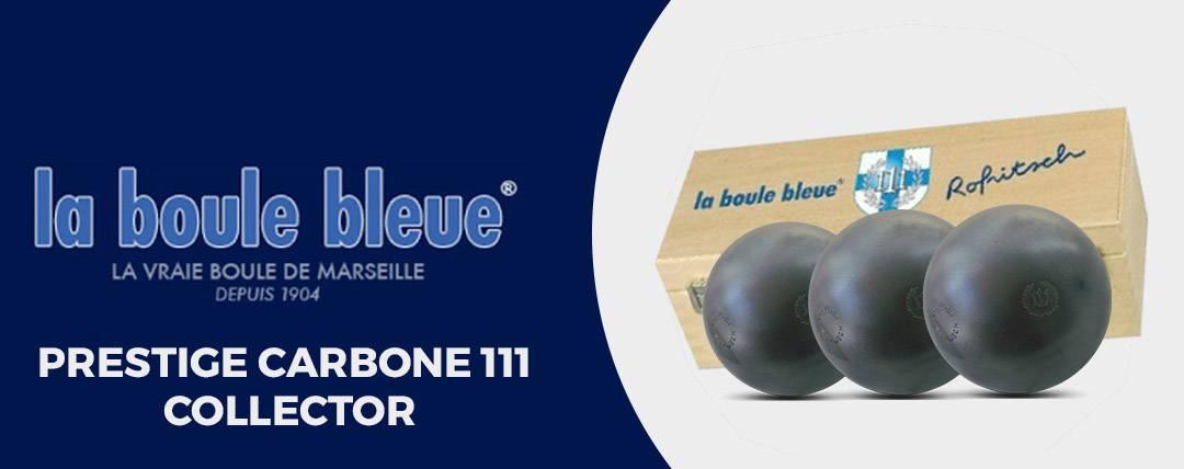 La Boule Bleue Prestige carbone 111 collector